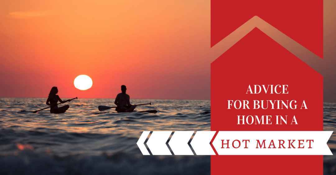 Advice for Buying a Home in a Hot Market
