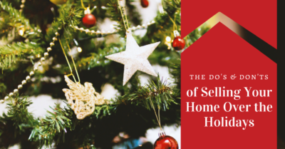 Do's & Don'ts of Selling Your Home Over the Holidays