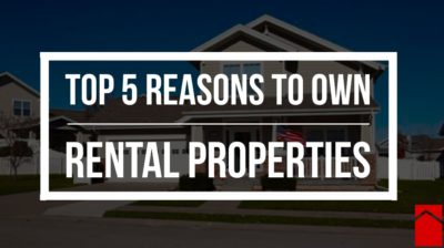 Top 5 Reasons to Invest in Rental Properties